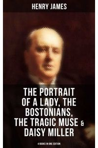 bw-henry-james-the-portrait-of-a-lady-the-bostonians-the-tragic-muse-amp-daisy-miller-4-books-in-one-edition-musaicum-books-9788027233472