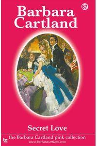 bw-secret-love-barbara-cartland-ebooks-ltd-9781782131168
