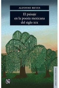 bw-el-paisaje-en-la-poesia-mexicana-del-siglo-xix-fondo-de-cultura-econmica-9786071657244