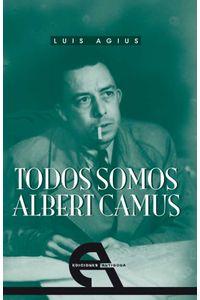 bw-todos-somos-albert-camus-ediciones-antgona-9788492531400