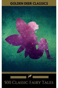 bw-500-classic-fairy-tales-you-should-read-golden-deer-classics-oregan-publishing-9782377871162