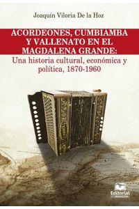 bw-acordeones-cumbiamba-y-vallenato-en-el-magdalena-grande-una-historia-cultural-econoacutemica-y-poliacutetica-1870-1960-editorial-unimagdalena-9789587461091