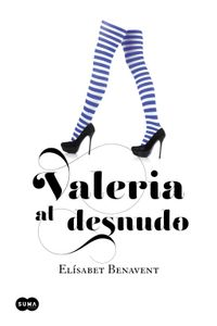 lib-valeria-al-desnudo-saga-valeria-4-penguin-random-house-9788483655658