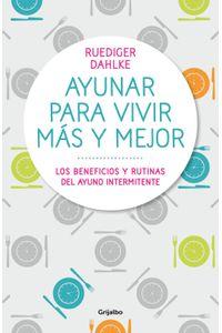 lib-ayunar-para-vivir-mas-y-mejor-penguin-random-house-9788417338459