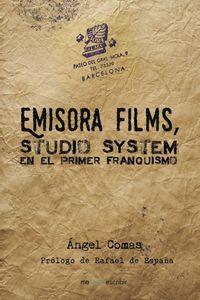 lib-emisora-films-studio-system-en-el-primer-franquismo-penguin-random-house-9788491129790