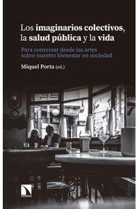 lib-los-imaginarios-colectivos-la-salud-publica-y-la-vida-otros-editores-9788490977439