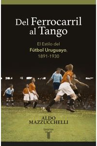 lib-del-ferrocarril-al-tango-penguin-random-house-9789974899834