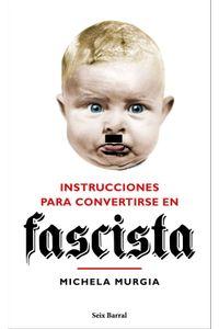lib-instrucciones-para-convertirse-en-fascista-grupo-planeta-9788432235153