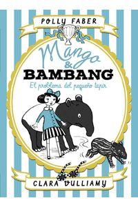 lib-mango-bambang-el-problema-del-pequeno-tapir-grupo-planeta-9788408215745