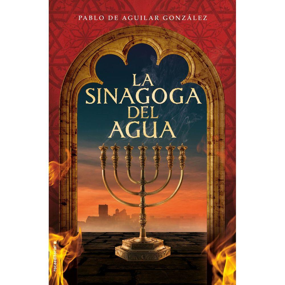La Sinagoga Del Agua Pablo De Aguilar González Libreriadelau