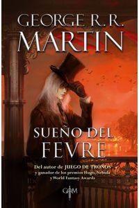 lib-sueno-del-fevre-biblioteca-george-r-r-martin-penguin-random-house-9786073164184