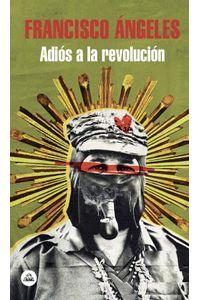 lib-adios-a-la-revolucion-penguin-random-house-9786124271427