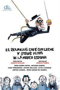 lib-el-relaxing-cafe-con-leche-y-otros-hitos-de-la-marca-espana-roca-editorial-de-libros-9788499188096