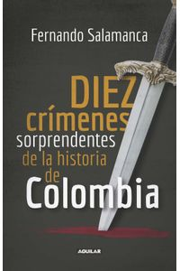 lib-diez-crimenes-en-la-historia-de-colombia-penguin-random-house-9789585549234