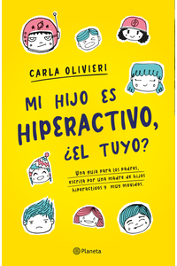 lib-mi-hijo-es-hiperactivo-el-tuyo-edicion-mexicana-grupo-planeta-9786070761478