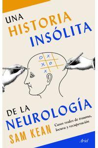 lib-una-historia-insolita-de-la-neurologia-edicion-espanola-grupo-planeta-9788434431393