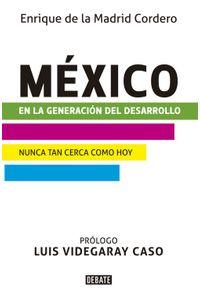 lib-mexico-en-la-generacion-del-desarrollo-penguin-random-house-9786073128032