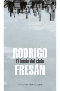 lib-el-fondo-del-cielo-penguin-random-house-9788439733553