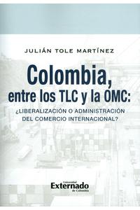 COLOMBIA-ENTRE-LOS-TLC-Y-LA-OMC-9789587901696-UEXT