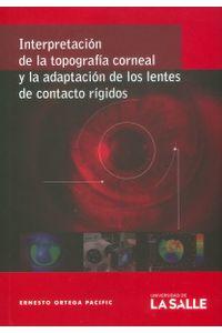 interpretacion-de-la-topografia-corneal-y-la-adaptacion-de-los-lentes-de-contacto-rigidos-9789588572383-udls
