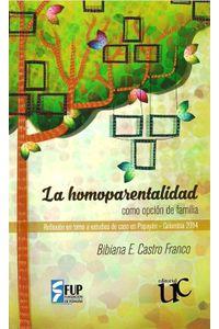la-homoparentalidad-como-opcion-de-familia-9789587322101-ucau