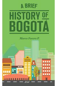 lib-a-brief-history-of-bogota-grupo-planeta-9789584280305