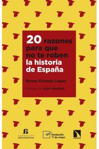 lib-20-razones-para-que-no-te-roben-la-historia-de-espana-otros-editores-9788490978474