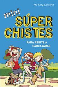 lib-mini-superchistes-para-reirte-a-carcajadas-mini-superchistes-1-penguin-random-house-9788490434499