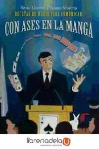 ag-con-ases-en-la-manga-recetas-de-magia-para-comunicar-ediciones-carena-9788416054015