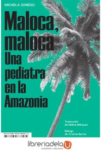 ag-maloca-maloca-una-pediatra-en-la-amazonia-altamarea-ediciones-9788494833564