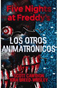 lib-five-nights-at-freddys-los-otros-animatronicos-roca-editorial-de-libros-9788499189420