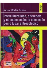 interculturalidad-diferencia-y-etnoeducacion-9789588869162-uala