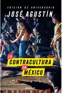 lib-la-contracultura-en-mexico-edicion-de-aniversario-penguin-random-house-9786073155076
