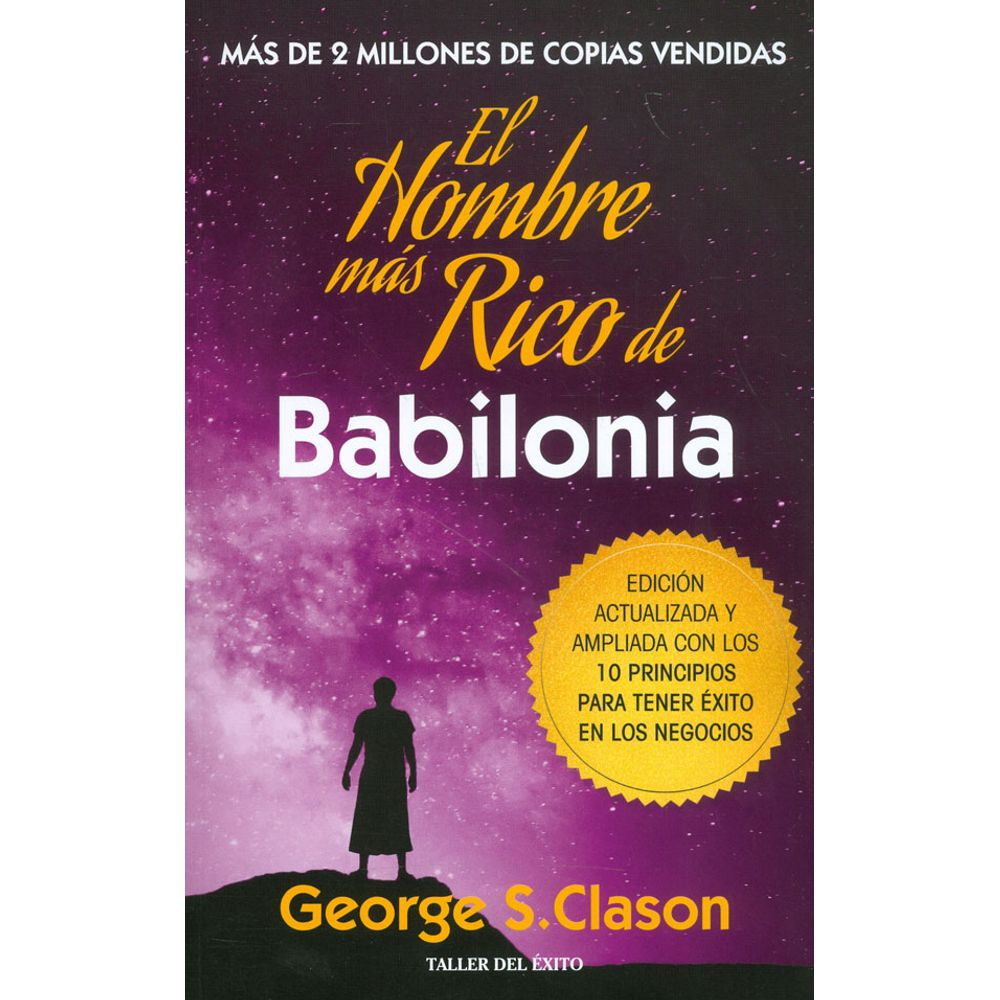 El hombre más rico de Babilonia | George S. Clason - LibreriadelaU