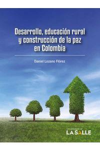 desarrollo-educacion-rural-y-construccion-de-la-paz-en-colombia-9789585400276-udls