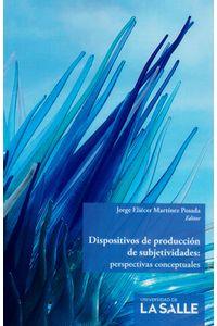 dispositivos-de-produccion-de-subjetividades-9789585400191-udls