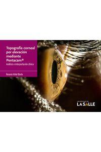 topografia-corneal-por-elevacion-mediante-pentacam-9789585400436-udls