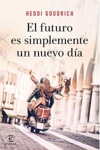 lib-el-futuro-es-simplemente-un-nuevo-dia-grupo-planeta-9788467056020