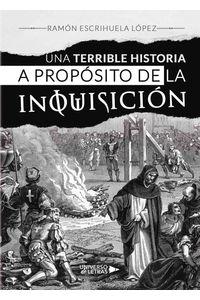 lib-una-terrible-historia-a-proposito-de-la-inquisicion-grupo-planeta-9788417275204