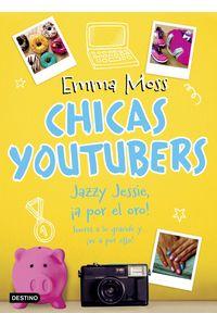 lib-chicas-youtubers-jazzy-jessie-a-por-el-oro-grupo-planeta-9788408194811