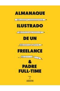 lib-almanaque-ilustrado-de-un-freelance-padre-fulltime-grupo-planeta-9788417560195