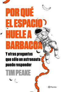 lib-por-que-el-espacio-huele-a-barbacoa-grupo-planeta-9788408200567