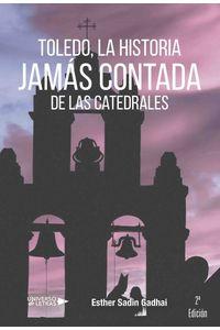 lib-toledo-la-histoira-jamas-contada-de-las-catedrales-grupo-planeta-9788417570378