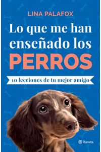 lib-lo-que-me-han-ensenado-los-perros-grupo-planeta-9786070757426