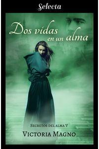 lib-dos-vidas-en-una-alma-secretos-del-alma-5-penguin-random-house-9788417540050