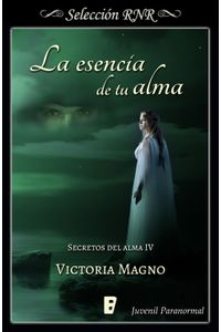 lib-la-esencia-de-tu-alma-secretos-del-alma-4-penguin-random-house-9788491950325