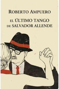 lib-el-ultimo-tango-de-salvador-allende-penguin-random-house-9789562623872
