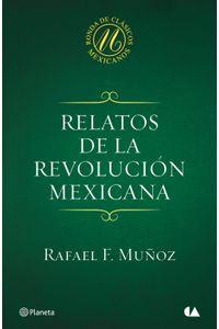 lib-relatos-de-la-revolucion-mexicana-grupo-planeta-9786070723360