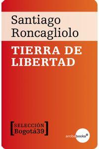 lib-tierra-de-libertad-crculo-de-lectores-de-colombia-9788416103010