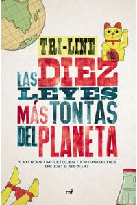 lib-las-10-leyes-mas-tontas-del-planeta-grupo-planeta-9788427042308